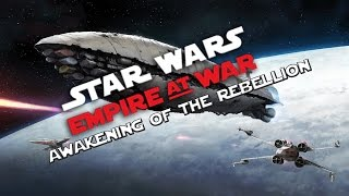 What is... Star Wars Awakening of the Rebellion (Empire At War Mod, New Mechanics, More Units)