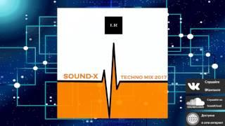 Sound X - Techno Mix 2017 (Release from IMPULSIVITY RECORDS)