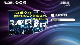 Jens O. vs. Special D. - Raver (Radio Edit)