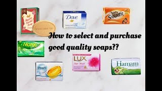 How to select the best soap for you? What is TFM? || soaps grade