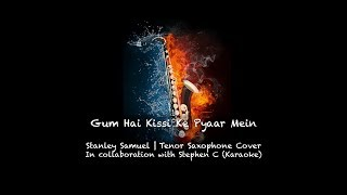 Gum Hai Kisi Ke Pyar Mein The Ultimate Saxophone Collection Best Sax Covers 359 Stanley Samuel