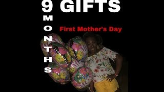 9 Gifts For 9 Months!!?? First Mother's Day (emotional)