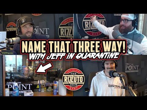 We tried a new game... Name That Three Way! [Rizzuto Show]