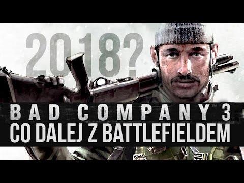 Bad Company 3 w 2018? Co dalej z Battlefieldem