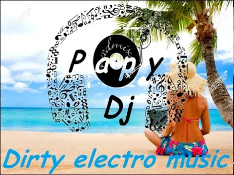 Dirty electro music by Dj Papy
