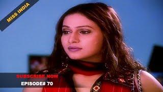 MISS INDIA TV SERIAL EPISODE 70   SHILPA SHINDE   PAKHI HEGDE   DD