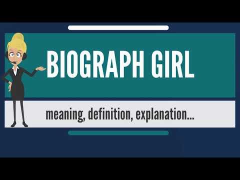 What is BIOGRAPH GIRL? What does BIOGRAPH GIRL mean? BIOGRAPH GIRL meaning & explanation