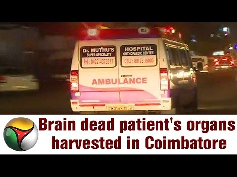 Brain dead patient's organs harvested in Coimbatore
