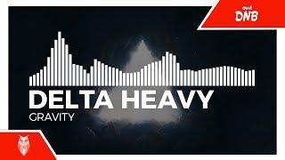 [DnB] - Delta Heavy - Gravity