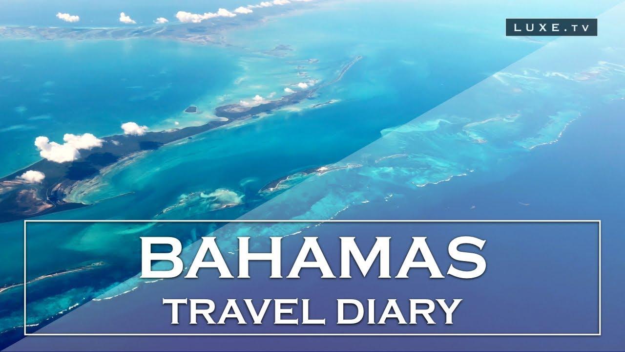 Bahamas Travel diary : The Exumas LUXE.TV