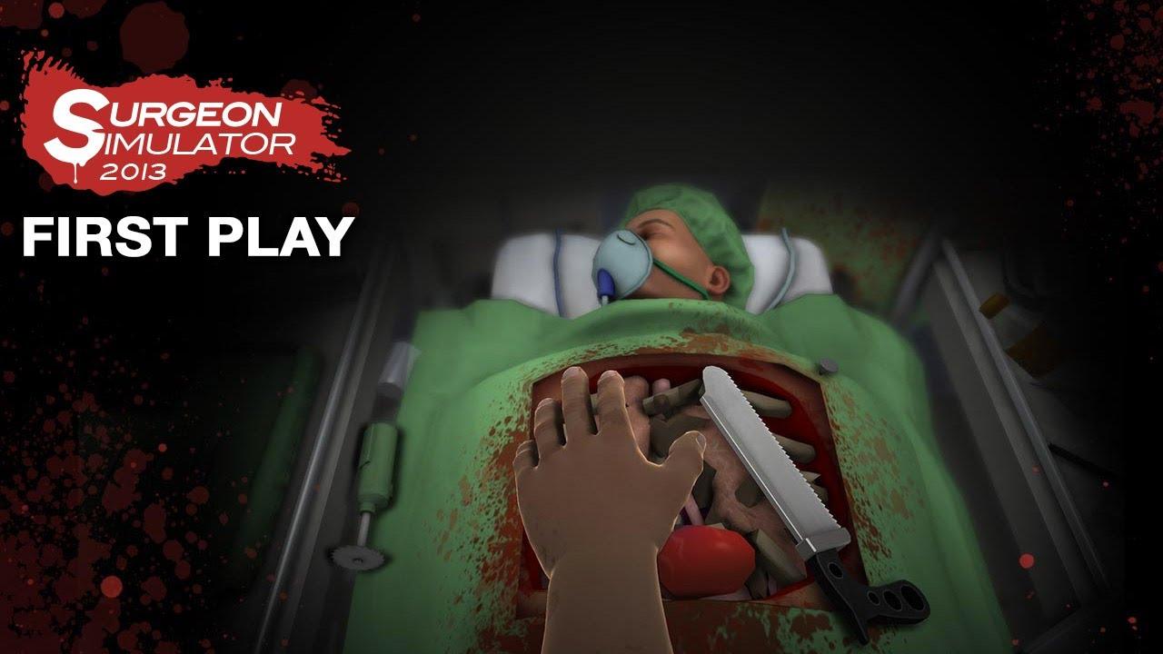 First Play: Surgeon Simulator 2013