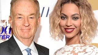 O'Reilly: Beyonce's 'Exploitive Garbage Harms Children'