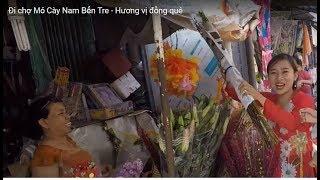 Đi chợ Mỏ Cày Nam Bến Tre - Hương vị đồng quê