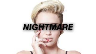 Miley Cyrus - Nightmare Lyrics