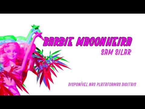 Sam Silar - Barbie Maconheira