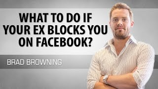 What to Do If Your Ex Blocks You on Facebook?