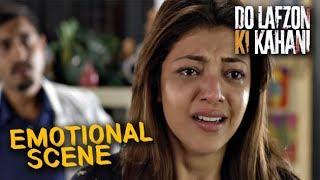 Kajal Aggarwal's Emotional Scene | Do Lafzon Ki Kahani | Randeep Hooda | HD