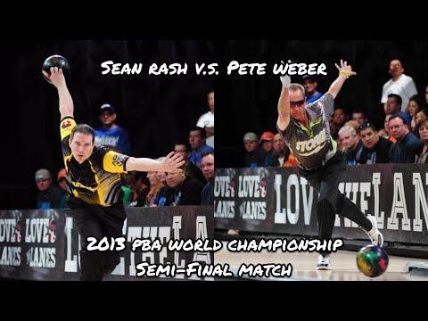 2013 PBA World Championship Semi-Final Match - Sean Rash V.S. Pete Weber
