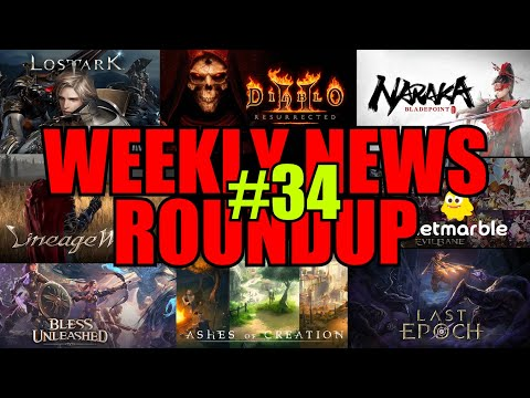 Week 34 News Roundup! Lost Ark, Last Epoch, D2R, Ashes Of Creation, Lineage W, Bless & Much More!!