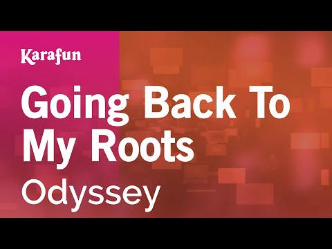 Karaoke Going Back To My Roots - Odyssey *