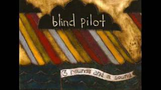 Watch Blind Pilot I Buried A Bone video