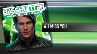 4 Basshunter I Miss You