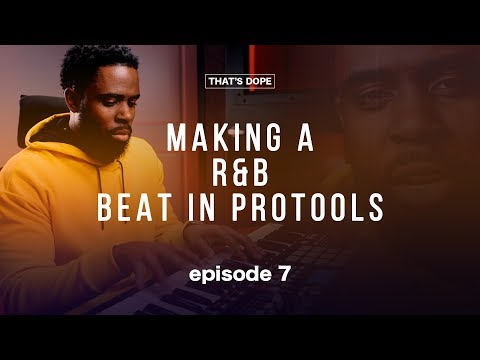Making A R&B Beat in Pro Tools | That's Dope Ep  7 | Amir Perry
