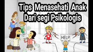 Cara Menasehati Anak dari segi Psikologis (ilmu parenting)