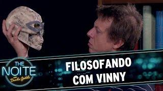 The Noite (03/11/15) - Filosofando com Vinny