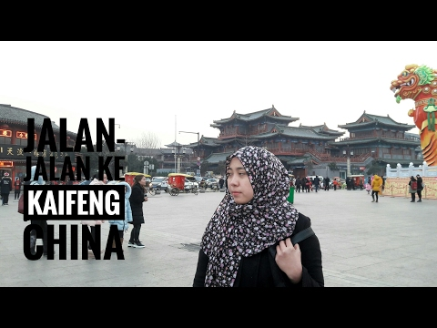 JALAN-JALAN KE KAIFENG, CHINA | TRAVEL EPS. 1