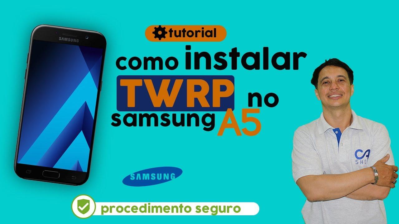 Como instalar TWRP no Samsung A5 2017(SM-A520F) Android 6 0 1 Patch 1 de  março de 2017