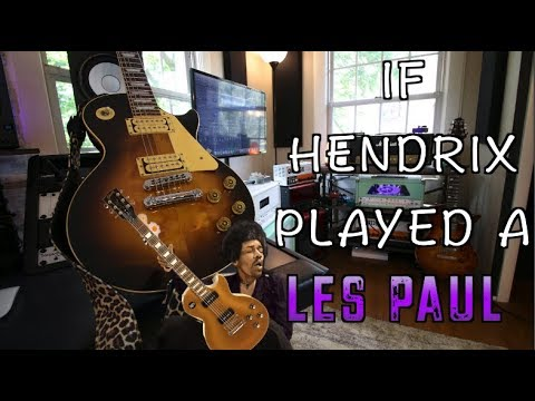 What If Jimi Hendrix Played A Les Paul?