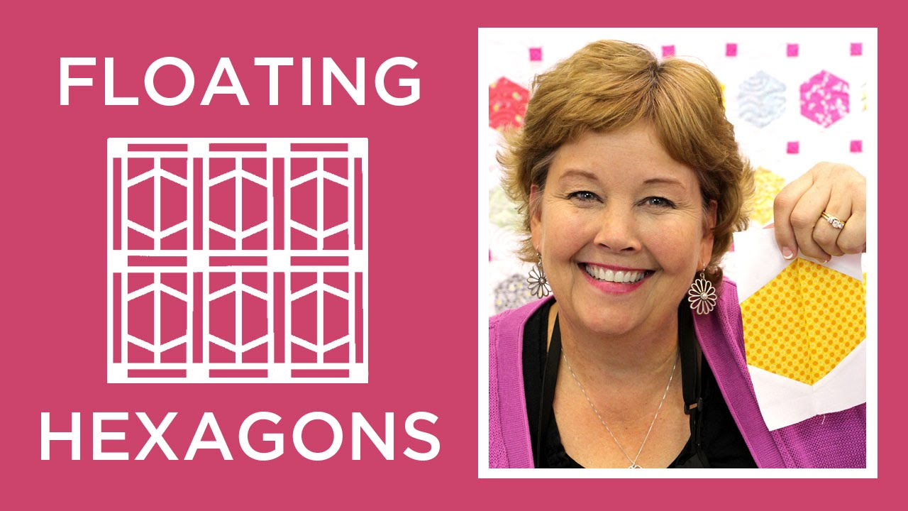 Make A Floating Hexagons Quilt With Jenny Doan Of Missouri