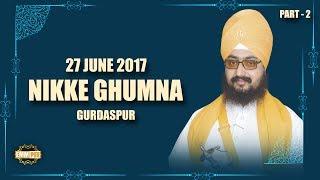 Part 2 - 27_6_2017 - Nikke Ghumna Samagam