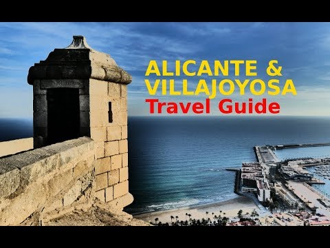 ALICANTE & VILLAJOYOSA, SPAIN TRAVEL GUIDE