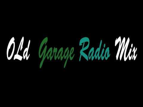 Old Garage Radio Mix