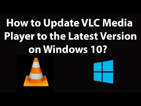 How To Update VLC Media Player To The Latest Version On Windows 10?