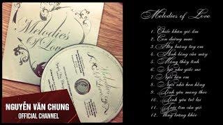 Melodies of love | Tuyển tập hòa tấu Nguyễn Văn Chung [Official]