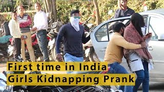 GIRLS KIDNAPPING PRANK || FIRST TIME IN INDIA (2019) || DEV INDORI || PEOPLE REACTION