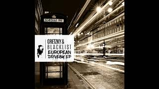 "Gretzky + Blacklist feat. MC Dino ""European Driveby"" (Original Mix)  [Schedule One Recordings]"