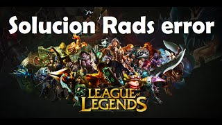 [Rads error HTTP] Solucion problema de conexion league of legends 2015-2016 | HumanoXY (Windows 10)