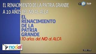 El Renacimiento de la Patria Grande - A 10 años del NO al ALCA