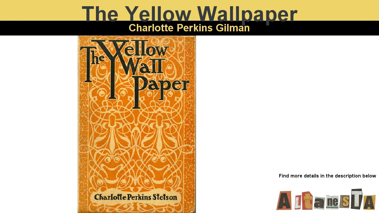 The Yellow Wallpaper by Charlotte P. Gilman - Audio Book