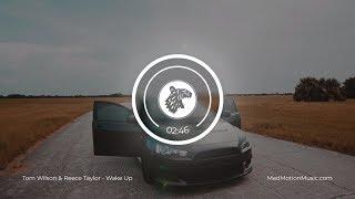 Tom Wilson &amp Reece Taylor - Wake Up
