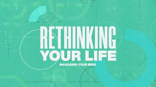 Rethinking Your Life: Week 7 - Pastor Amos Dodge