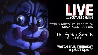 Live with YouTube Gaming Episode 2: - FNAF, Elder Scrolls Online, PSVR, Madilyn Bailey