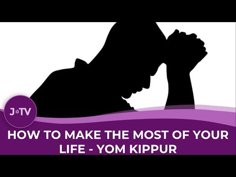 How to Make the Most of Your Life! - Yom Kippur Video | J-TV