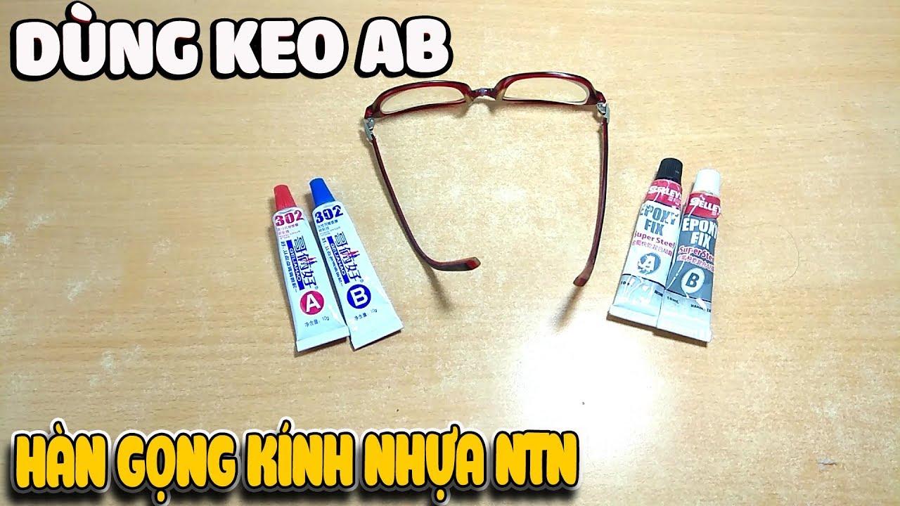 Thử dùng keo AB hàn kính gọng nhựa xem ntn  | Văn Hóng