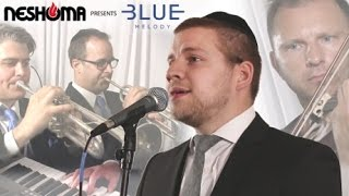 Neshoma Presents a Blue Melody Chupa ft. Mordechai Shapiro - Ani Maamin
