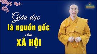 Giáo Dục Là Gốc Phúc Của Xã Hội   Thầy Thích Trúc Thái Minh